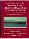 Cruising Guide to the Hudson River, Lake Champlain and the St. Lawrence River